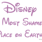 Disney, The Most Shameful Place on Earth!
