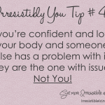 Not Your Problem! (Irresistibly You Tip 43)