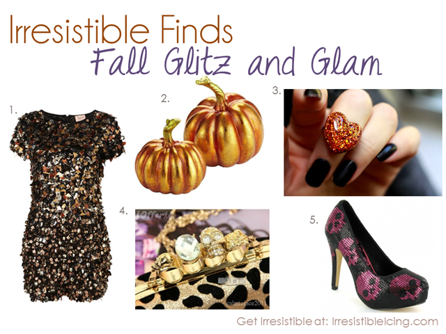 Irresistible Finds - Fall Glitz and Glam