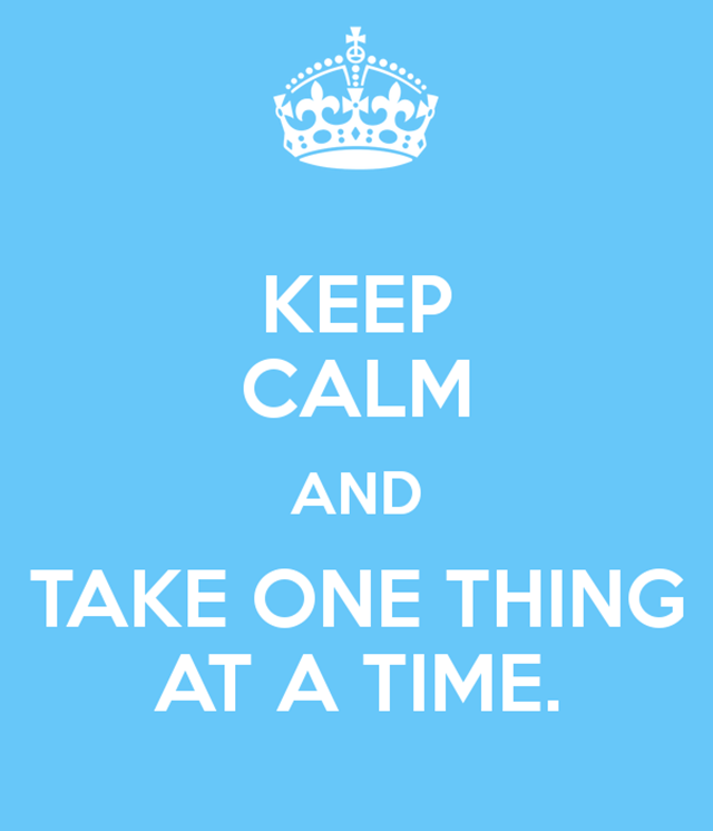 keep-calm-and-take-one-thing-at-a-time