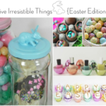 Five Irresistible Things {Easter Edition}