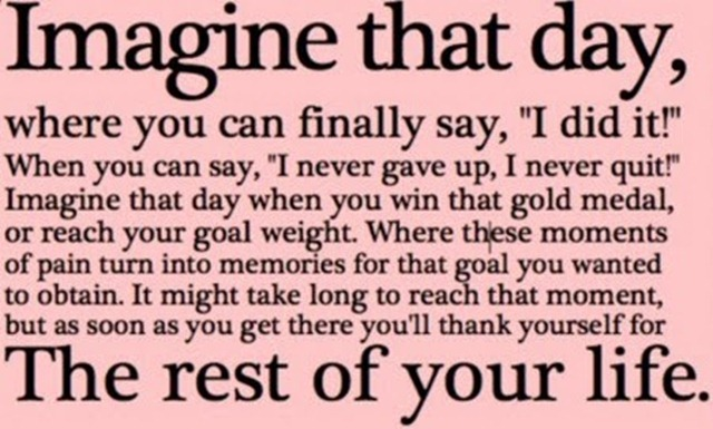 motivational_quote_imagine_that_day_where_you_can_finally_say_i_did_it