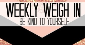 Weekly-Weigh-In-Be-Kind-to-Yourself-by-IrresistibleIcing.com_thumb.jpg