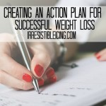 Creating an Action Plan for Successful Weight Loss