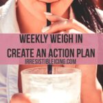 Weekly Weigh In–Create an Action Plan