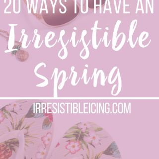 20-Ways-to-Have-an-Irresistible-Spring-by-IrresistibleIcing.com_thumb.png