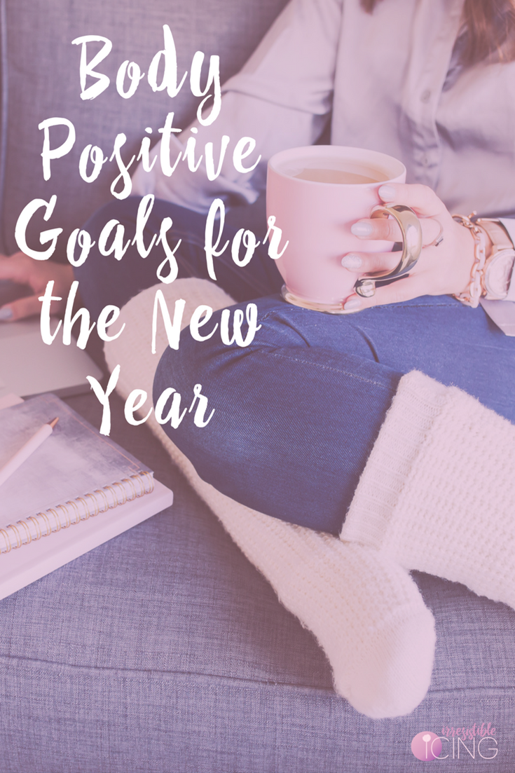 Body Positive Goals for the New Year by IrresistibleIcing.com