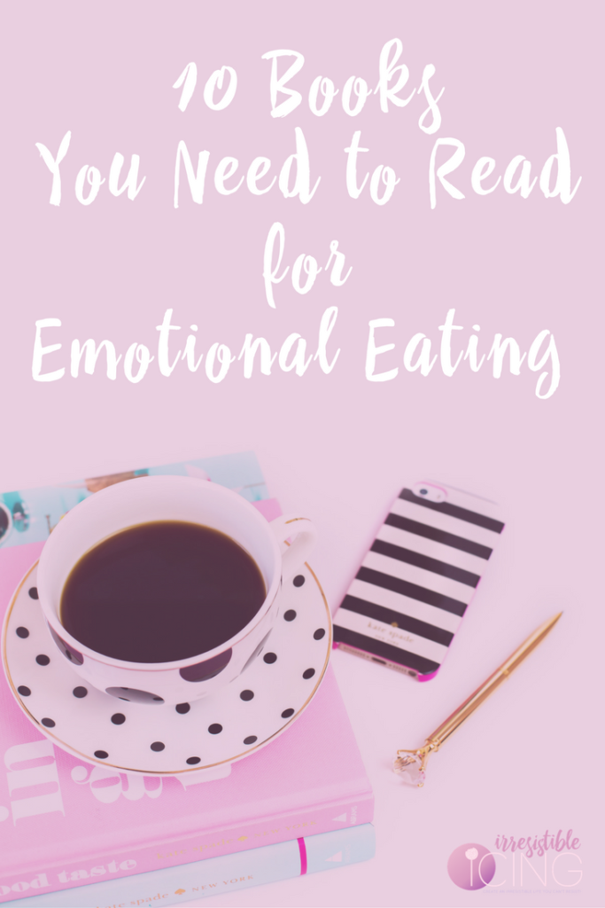 Irresistible Books for Emotional Eating Recovery