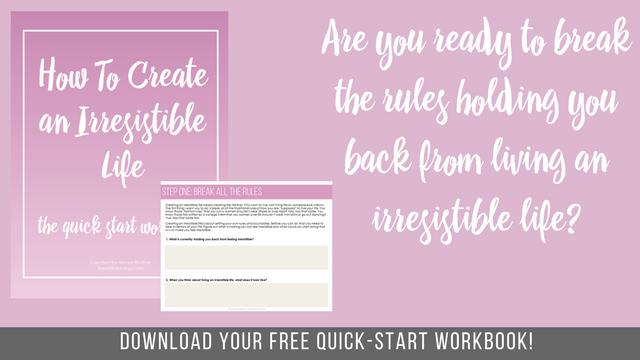 Copy of Free Download_How To Create an Irresistible Life Workbook