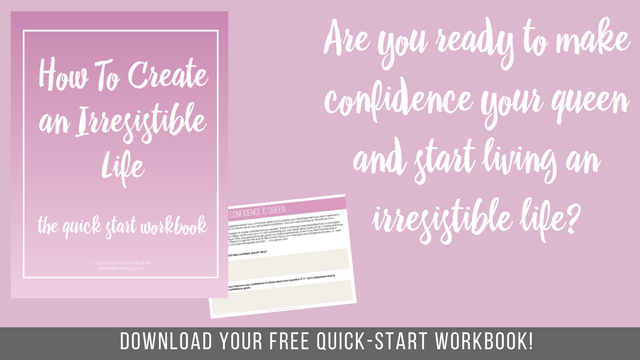 Free Download_How To Create an Irresistible Life Workbook-Confidence