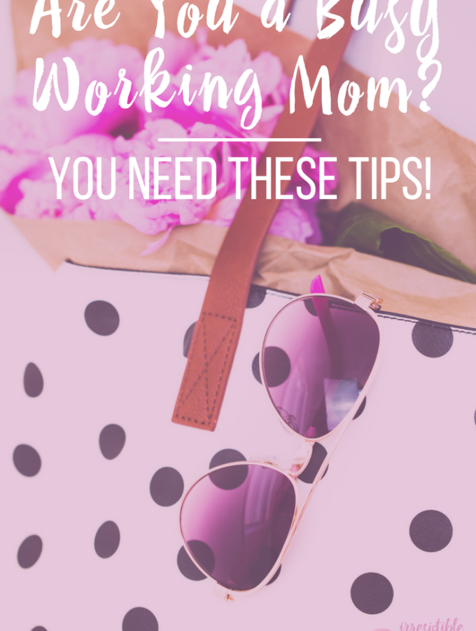How I Save Time as a Busy Working Mom. Get my tips at IrresistibleIcing.com
