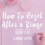 How To Reset After a Binge