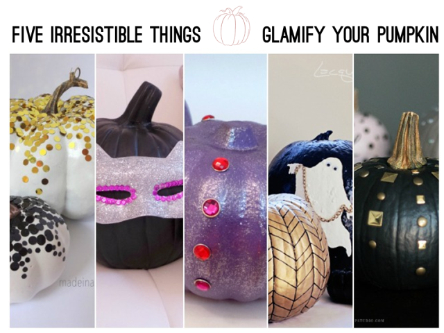 Five Irresistible Things - Glamify Your Pumpkin via IrresistibleIcing.com