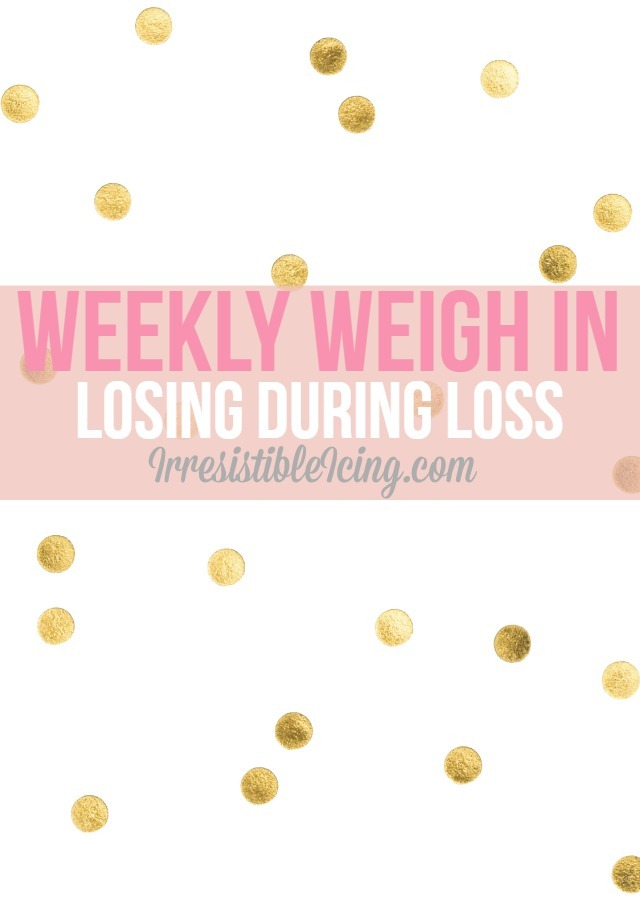 Weekly Weigh In - Losing During Loss by IrresistibleIcing.com