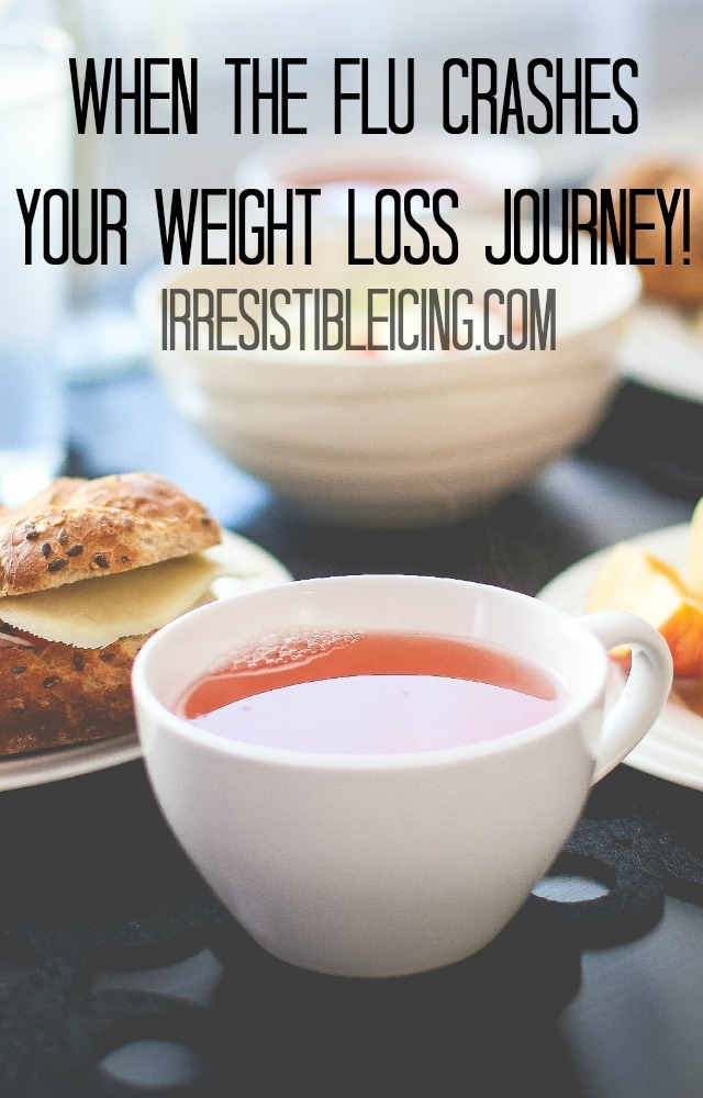 When the Flu Crashes Your Weight Loss Journey by IrresistibleIcing.com