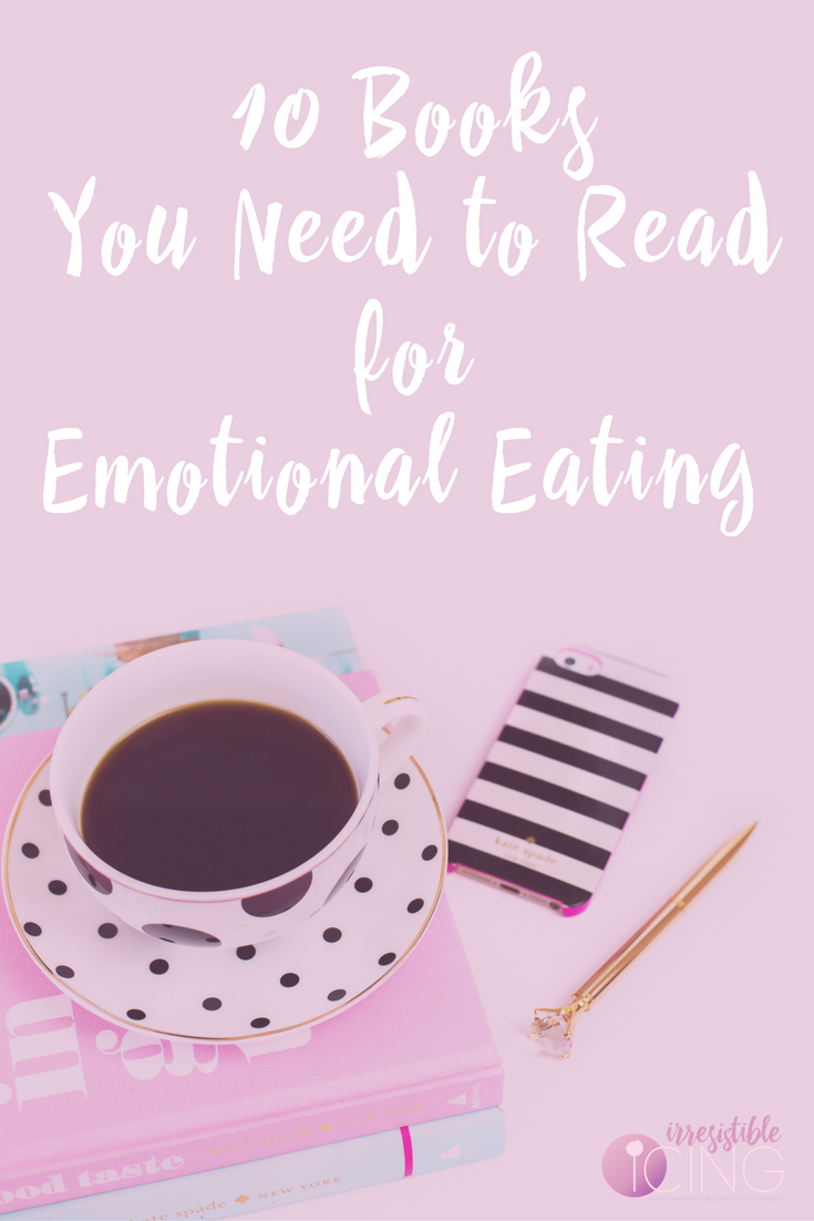 Are you an emotional eater? Here are 10 must read books for emotional eating recovery. Get the full list at IrresistibleIcing.com