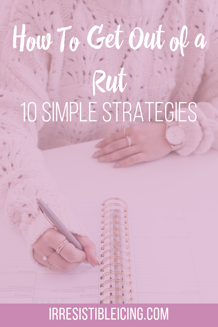 10 Ways to Get Out of a Rut and Kick Start Your New Year #irresistibleyou #confidence #bodyimage #weightlossjourney
