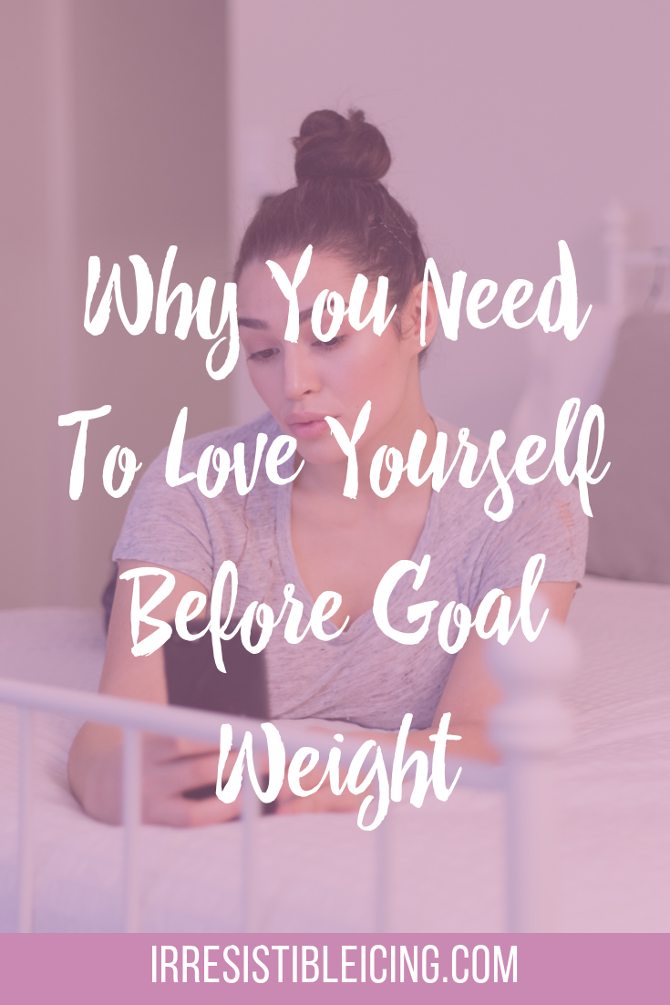 love yourself before goal weight