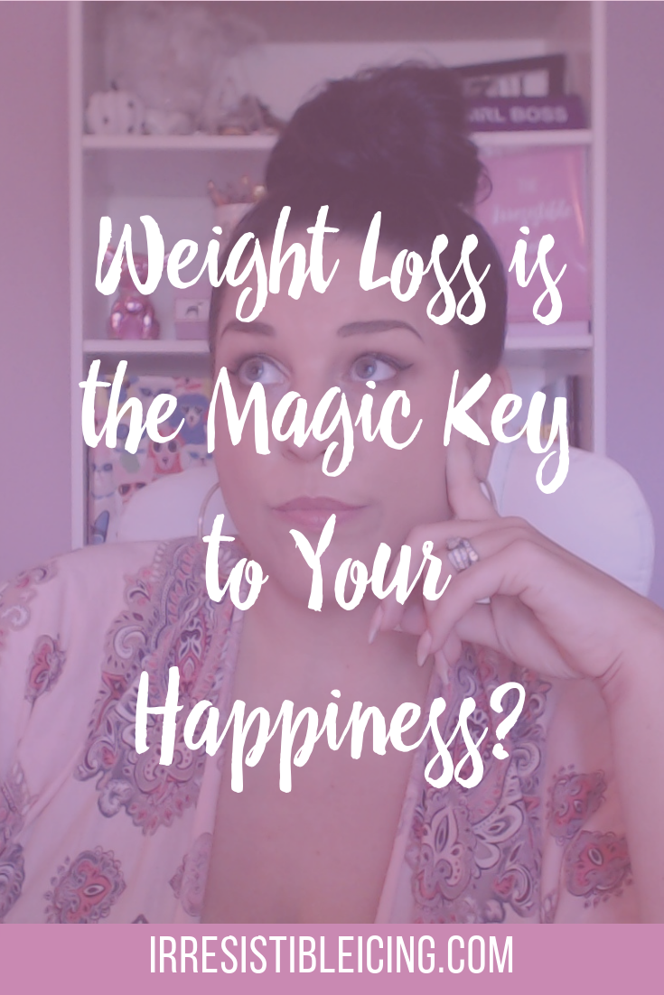 Weight Loss is the Magic Key to Your Happiness_