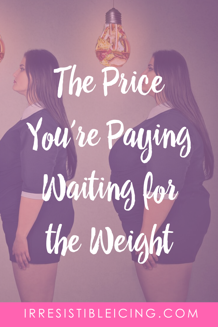 The Price You're Paying Waiting for the Weight