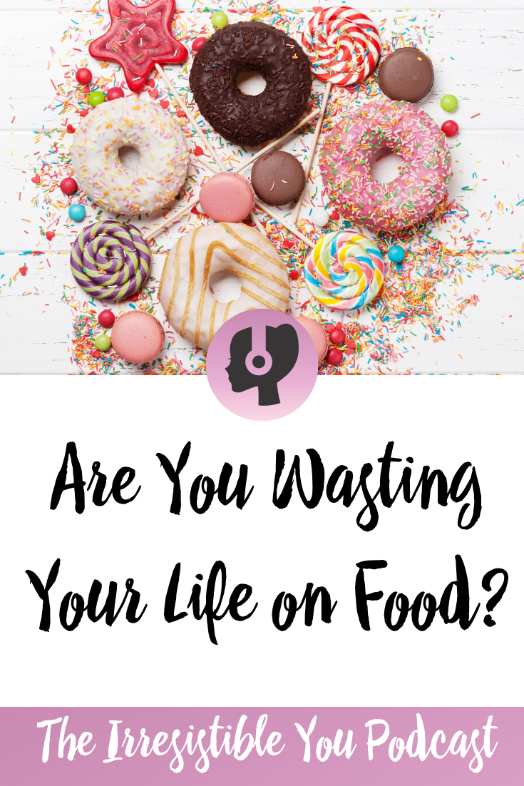 Are You Wasting Your Life on Food_