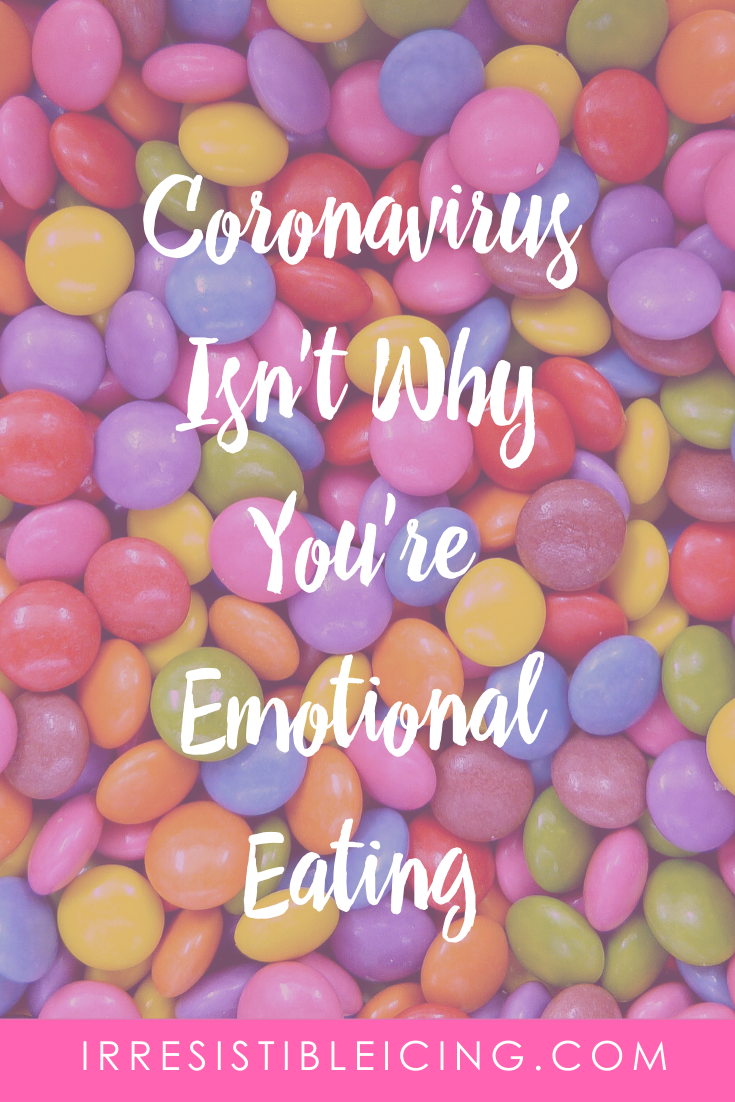 Coronavirus Isn't Why You're Emotional Eating