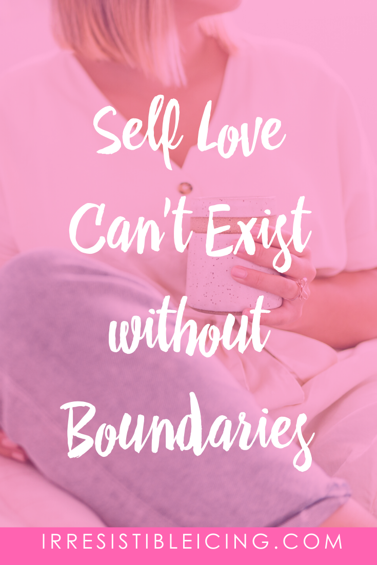 Self Love Can't Exist without Boundaries