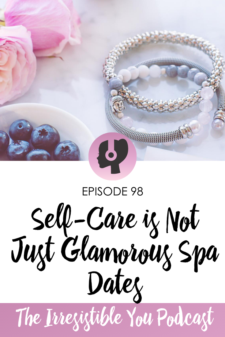 Self-Care is Not Just Glamorous Spa Dates
