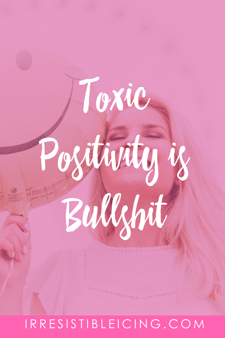 Toxic Positivity is Bullshit