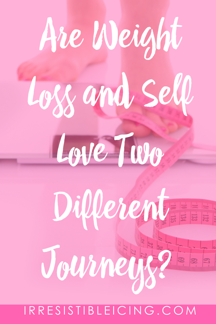Are Weight Loss and Self Love Two Different Journeys?