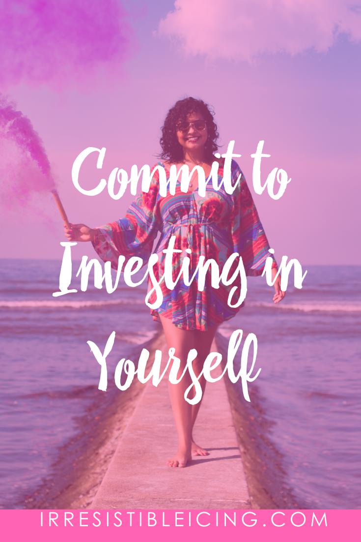 Commit to Investing in Yourself