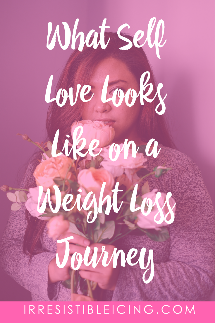 What Self Love Looks Like on a Weight Loss Journey