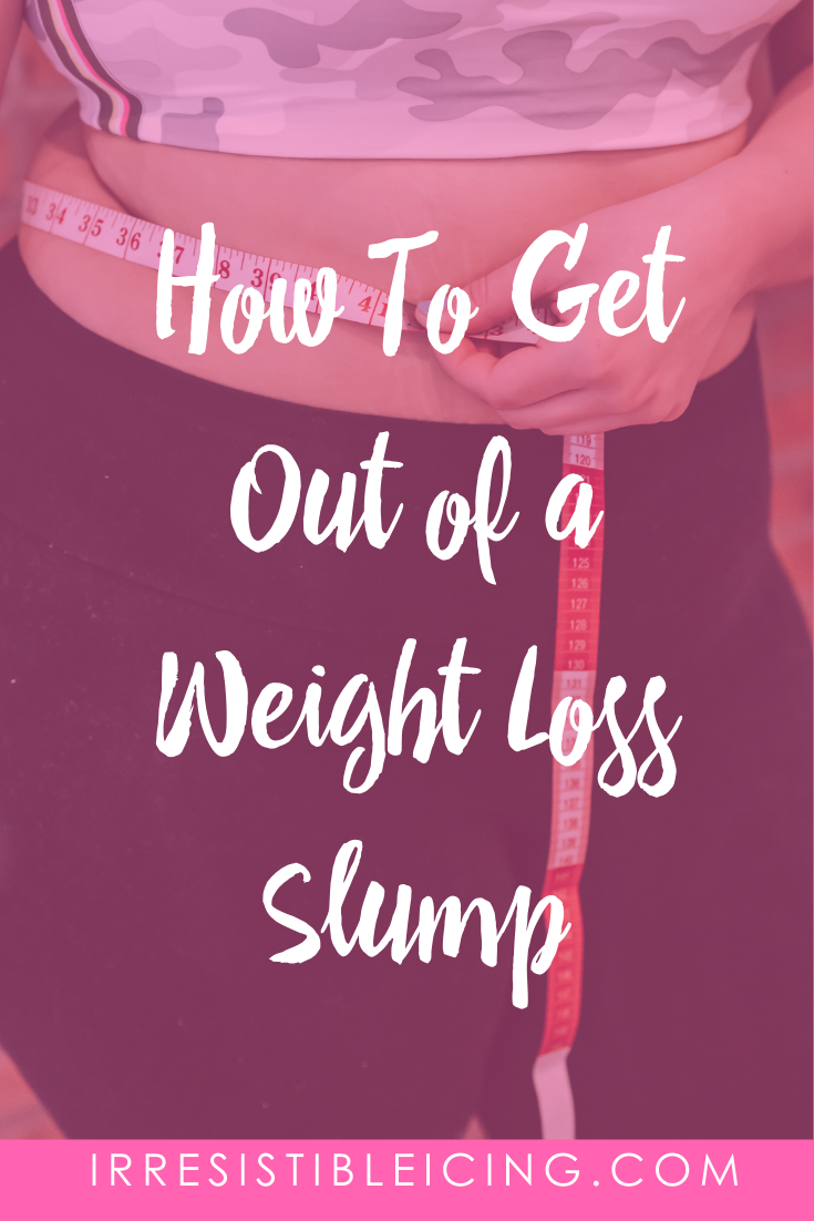 How To Get Out of a Weight Loss Slump